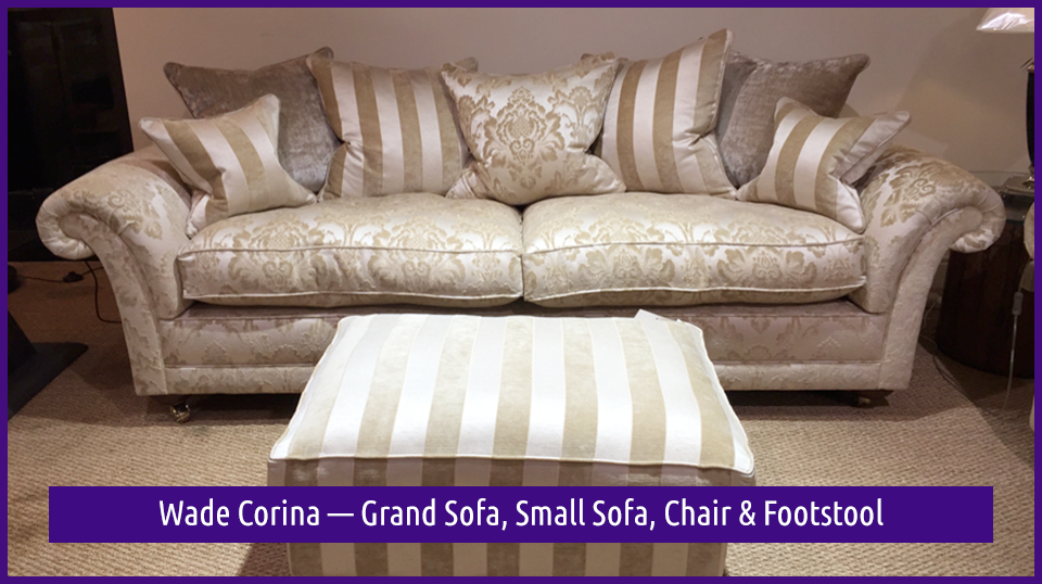 Wade Corina — Grand Sofa, Small Sofa, Chair & Footstool in the Dovetail Interiors Easter Clearance SALE